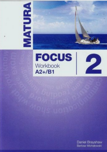 Focus 2 Workbook A2+/B1 Matura